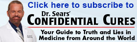 Subscribe to Dr. Sears' Confidential Cures Newsletter